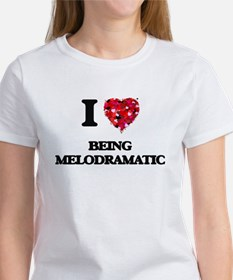 I Love Being Melodramatic T-Shirt