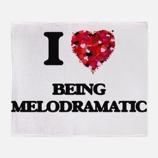 I Love Being Melodramatic Throw Blanket