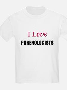I Love PHRENOLOGISTS T-Shirt