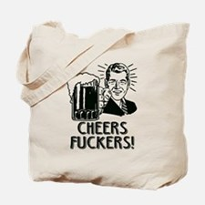 Cheers Fuckers Beer Party Tote Bag