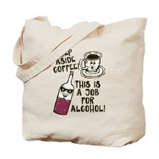 Step Aside COFFEE! Tote Bag