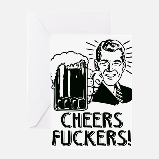 Cheers Fuckers Beer Party Greeting Cards