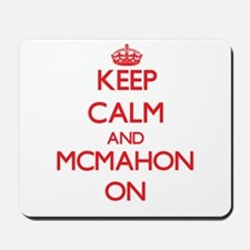 Keep Calm and Mcmahon ON Mousepad