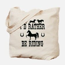 Horse - I'd Rather Be Riding Tote Bag