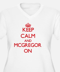 Keep Calm and Mcgregor ON Plus Size T-Shirt