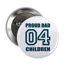 """Proud Dad 4 Kids 2.25"""" Button (100 pack)"""