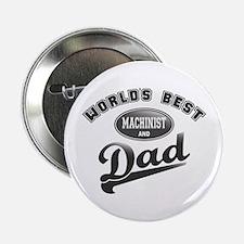 """Best Machinist/Dad 2.25"""" Button"""