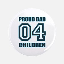 "Proud Dad 4 Kids 3.5"" Button (100 pack)"