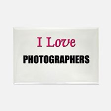 I Love PHOTOGRAPHERS Rectangle Magnet