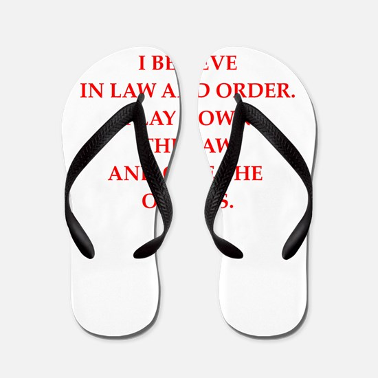 law and order Flip Flops
