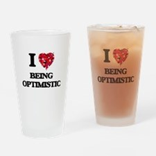 I Love Being Optimistic Drinking Glass