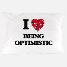 I Love Being Optimistic Pillow Case
