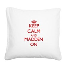 Keep Calm and Madden ON Square Canvas Pillow