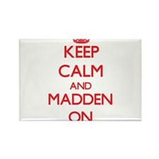 Keep Calm and Madden ON Magnets