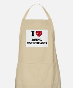 I Love Being Overheard Apron