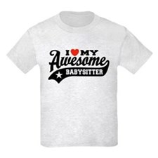 I Love My Awesome Babysitter T-Shirt