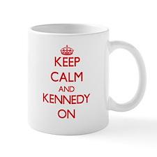 Keep Calm and Kennedy ON Mugs