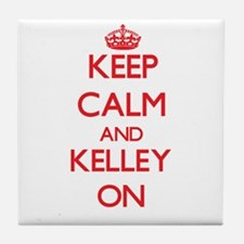 Keep Calm and Kelley ON Tile Coaster