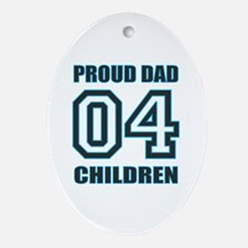 Proud Dad 4 Kids Oval Ornament