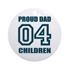 Proud Dad 4 Kids Ornament (Round)