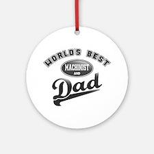 Best Machinist/Dad Ornament (Round)