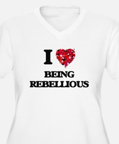 I Love Being Rebellious Plus Size T-Shirt