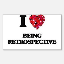 I Love Being Retrospective Decal