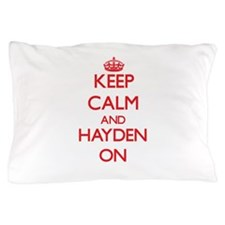 Keep Calm and Hayden ON Pillow Case