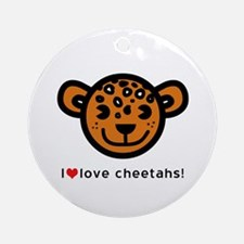 I Love Cheetahs Ornament (Round)