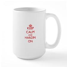 Keep Calm and Hardin ON Mugs