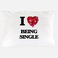 I Love Being Single Pillow Case