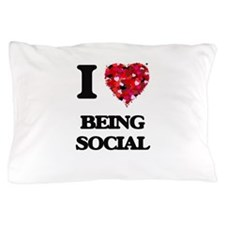 I love Being Social Pillow Case