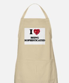 I love Being Sophisticated Apron