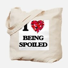 I love Being Spoiled Tote Bag