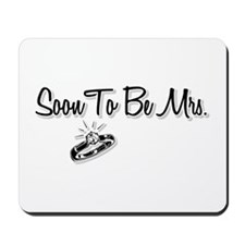 Soon To Be Mrs. Mousepad