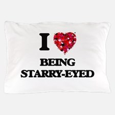 I love Being Starry-Eyed Pillow Case