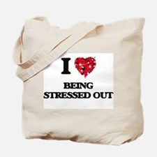 I love Being Stressed Out Tote Bag