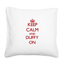 Keep Calm and Duffy ON Square Canvas Pillow