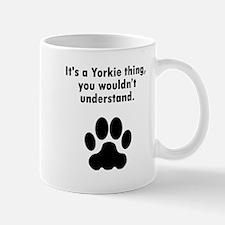 Its A Yorkie Thing Mugs