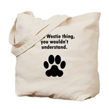 Its A Westie Thing Tote Bag