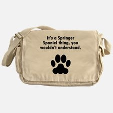 Its A Springer Spaniel Thing Messenger Bag
