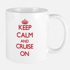 Keep Calm and Cruise ON Mugs