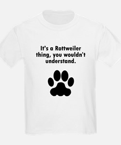 Its A Rottweiler Thing T-Shirt