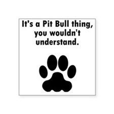 Its A Pit Bull Thing Sticker