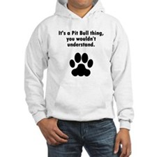Its A Pit Bull Thing Hoodie