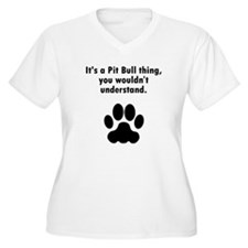 Its A Pit Bull Thing Plus Size T-Shirt