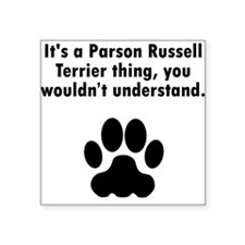 Its A Parson Russell Terrier Thing Sticker