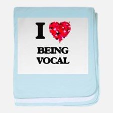 I love Being Vocal baby blanket