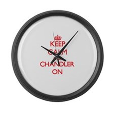 Keep Calm and Chandler ON Large Wall Clock