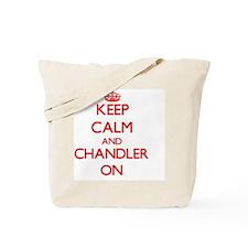 Keep Calm and Chandler ON Tote Bag